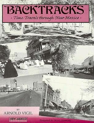 Backtracks: Time Travels Through New Mexico, Vigil, Arnold