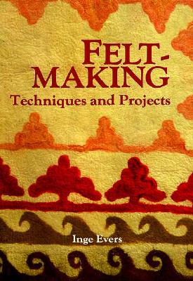Image for Feltmaking: Techniques and Projects