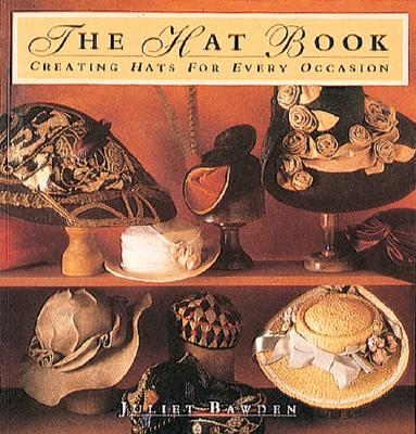 Image for The Hat Book: Creating Hats for Every Occasion