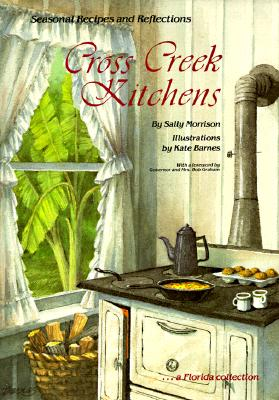Image for Cross Creek Kitchens: Seasonal Recipes and Reflections