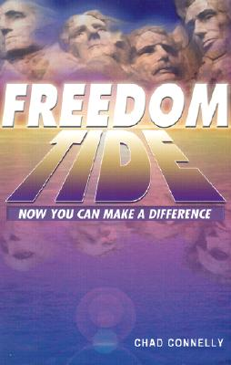 Freedom Tide: Now You Can Make a Difference!, Chad Connelly