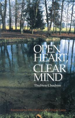 Open Heart, Clear Mind, Thubten, Chodron