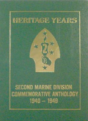 Heritage Years: 2nd Marine Division Commemorative Anthology, 1940-1949