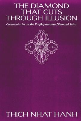 Image for The Diamond That Cuts Through Illusion: Commentaries on the Prajnaparamita Diamond Sutra