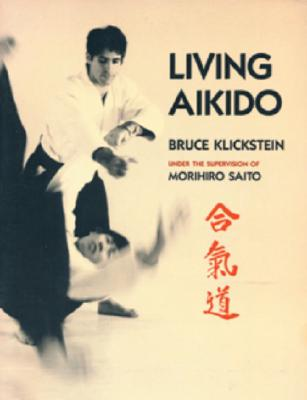 Image for Living Aikido: Form, Training, Essence