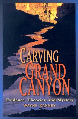 Image for Carving Grand Canyon: Evidence, Theories, and Mystery
