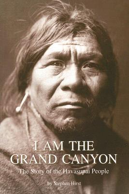 I Am the Grand Canyon: The Story of the Havasupai People, Hirst, Stephen