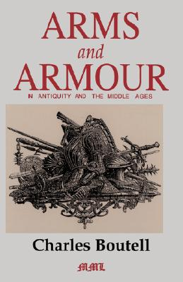 Image for Arms and Armour in Antiquity and the Middle Ages