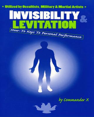 Image for Invisibility and Levitation : How-To Keys to Personal Performance