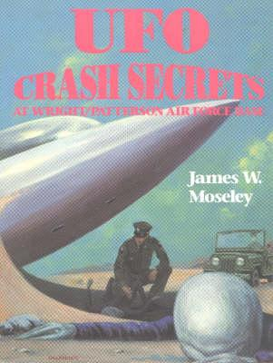 Image for UFO Crash Secrets at Wright Patterson Air Force Base