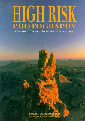 Image for HIGH RISK PHOTOGRAPHY THE ADVENTURE BEHIND THE IMAGE