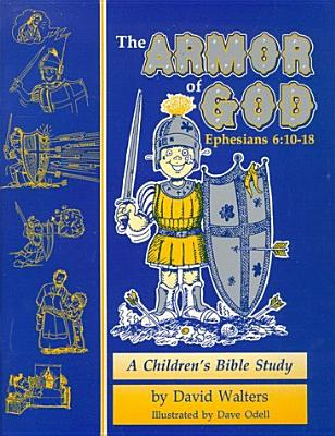 Image for The Armor of God: a Children's Bible Study in Ephesians 6:10-18