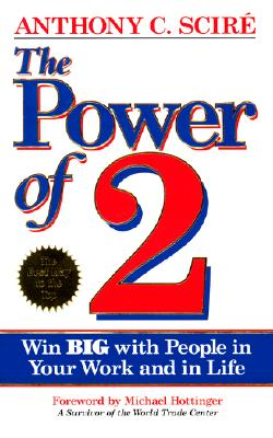 Image for The Power of 2: Win Big with People in Your Work and in Life