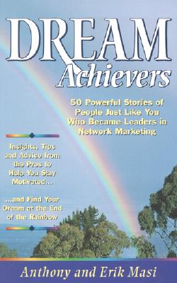 Image for Dream Achievers : 50 Powerful Stories of People Just Like You Who Became Leaders in Network Marketing (Personal Development Series)