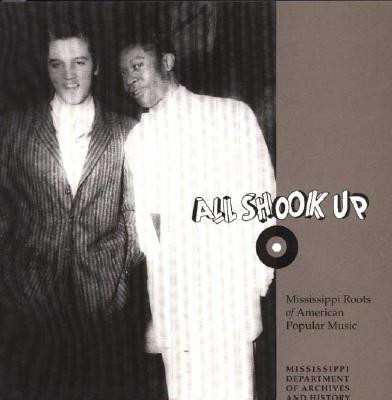 Image for All Shook Up: Mississippi Roots of American Popular Music
