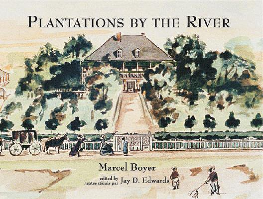 Image for Plantations by the River: Watercolor Paintings from St. Charles Parish, Louisiana, by Father Joseph M. Paret, 1859 (Fred B. Kniffen Cultural Resources Laboratory Monograph Seri)