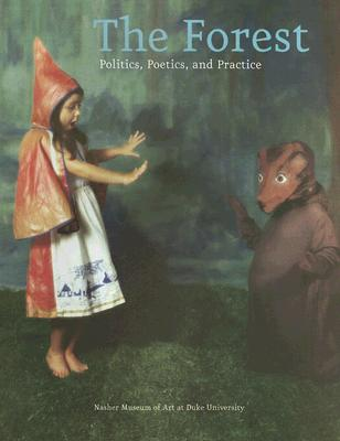 Image for The Forest: Politics, Poetics, and Practice