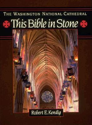 Image for The Washington National Cathedral: This Bible in Stone