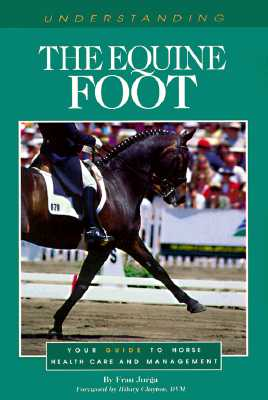 UNDERSTANDING THE EQUINE FOOT, FRAN JURGA