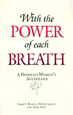 Image for With the Power of Each Breath: A Disabled Women's Anthology