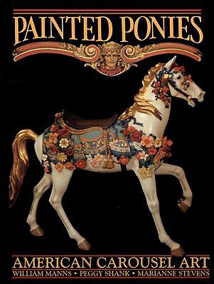 Image for Painted Ponies: American Carousel Art