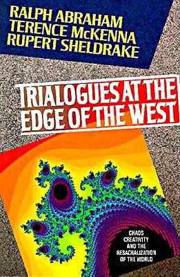 Image for Trialogues at the Edge of the West: Chaos, Creativity, and the Resacralization of the World