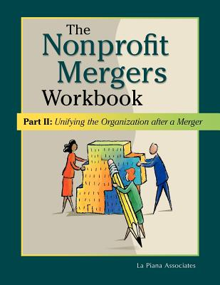 Image for The Nonprofit Mergers Workbook Part II: Unifying the Organization after a Merger