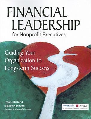 Image for Financial Leadership for Nonprofit Executives: Guiding Your Organization to Long-Term Success