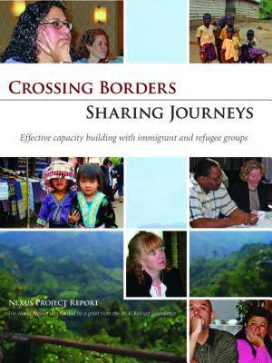 Crossing Borders - Sharing Journeys: Effective Capacity Building with Immigrant and Refugee Groups, Gleason, Sarah