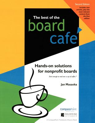 Image for Best of the Board Café: Hands-On Solutions for Nonprofit Boards