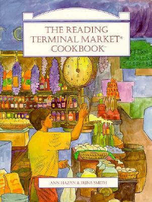 The Reading Terminal Market Cookbook, Hazan, Ann; Smith, Irina