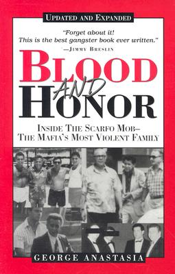Image for Blood and Honor: Inside the Scarfo Mob--The Mafia's Most Violent Family