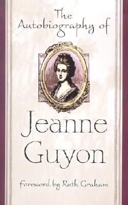 Autobiography Of Jeanne Guyon, JEANNE GUYON, RUTH BELL GRAHAM