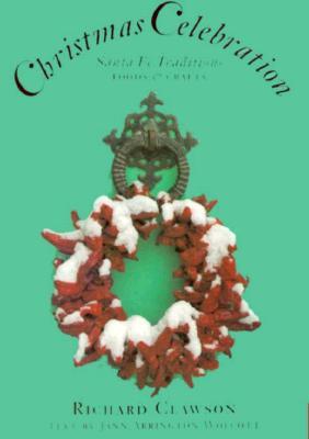 Image for Christmas Celebration: Santa Fe Traditions, Foods & Crafts
