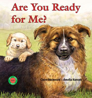 Are You Ready for Me? (Sit! Stay! Read!), Buchwald, Claire