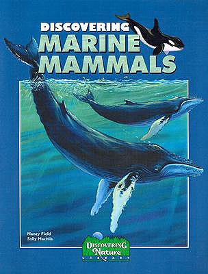 Discovering Marine Mammals, Nancy Field; Sally Machlis
