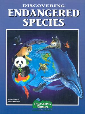 Discovering Endangered Species (Discovering Nature), Field, Nancy; Machlis, Sally