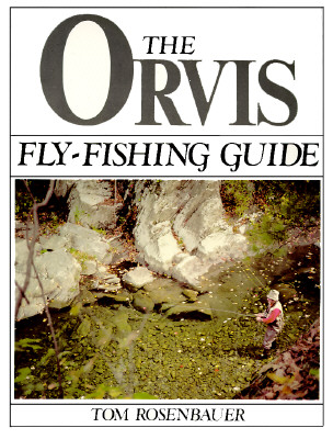 The Orvis Fly-Fishing Guide, Rosenbauer, Tom