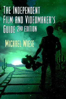 Image for The Independent Film and Videomaker's Guide, Second Edition (Michael Wiese Productions)