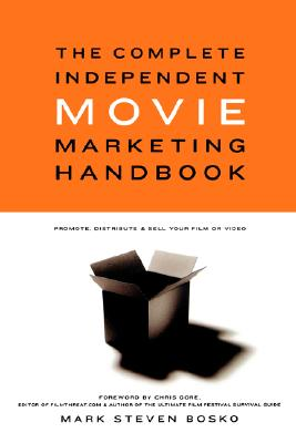 Image for Complete Independent Movie Marketing Handbook