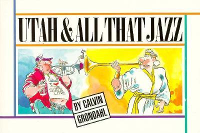 Utah and All That Jazz, CALVIN GRONDAHL
