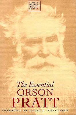 Image for The Essential Orson Pratt (Classics in Mormon Thought Series)