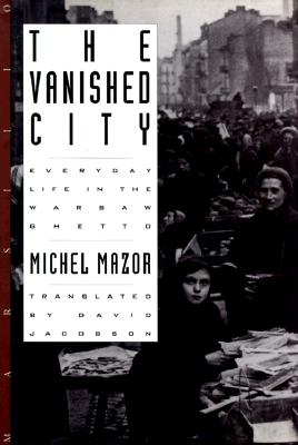 Image for The Vanished City: Everyday Life in the Warsaw Ghetto