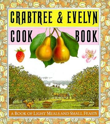 Image for Crabtree & Evelyn Cookbook: A Book of Light Meals and Small Feasts