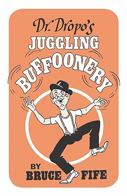 Image for Dr. Dropo's Juggling Buffoonery