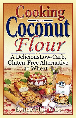 Image for Cooking with Coconut Flour: A Delicious Low-Carb, Gluten-Free Alternative to Wheat