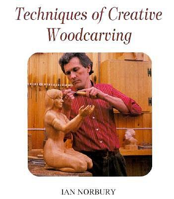 Image for Techniques of Creative Woodcarving