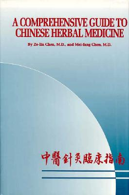 Image for A Comprehensive Guide to Chinese Herbal Medicine