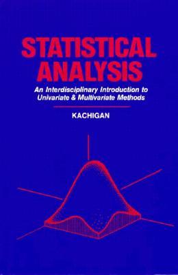 Statistical Analysis: An Interdisciplinary Introduction to Univariate & Multivariate Methods, Kachigan, Sam Kash