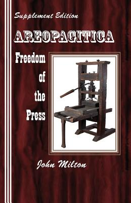 Supplement Edition: Areopagitica: Freedom of the Press, Milton, John; Newborn, Sasha